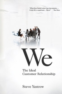 We : The Ideal Customer Relationship, Hardback Book