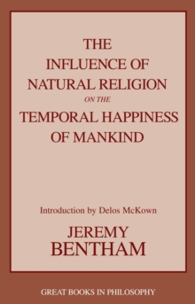The Influence Of Natural Religion On The Temporal Happiness Of Mankind, Paperback / softback Book