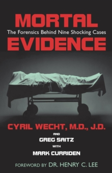 Mortal Evidence : The Forensics Behind Nine Shocking Cases, Hardback Book