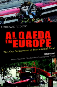 Al Qaeda in Europe : The New Battleground of International Jihad, Hardback Book