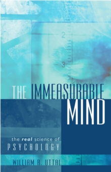The Immeasurable Mind : The Real Science of Psychology, Hardback Book