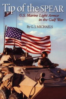 Tip of the Spear : U.S. Marine Light Armor in Iraq, Paperback / softback Book