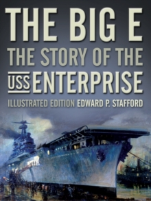 The Big E : The Story of the USS Enterprise, Hardback Book