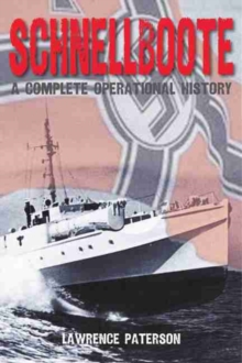 Schnellboote : A Complete Operational History, Hardback Book