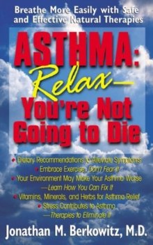 Asthma : Breath More Easily with Safe and Effective Natural Therapies, Paperback / softback Book
