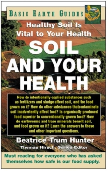 Soil and Your Health : Healthy Soil is Vital to Your Health, Paperback / softback Book