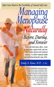 Managing Menopause Naturally : Before During and After, Paperback / softback Book