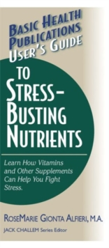 User'S Guide to Stress-Busting Nutrients, Paperback / softback Book