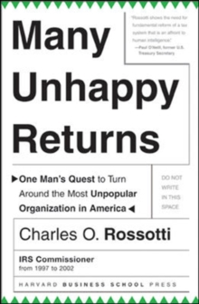 Many Unhappy Returns : One Man's Quest to Turn Around the Most Unpopular Organization in America, Hardback Book