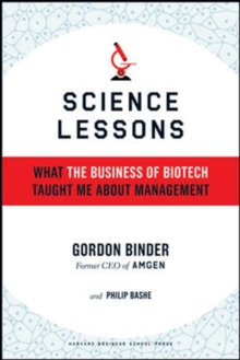 Science Lessons : What the Business of Biotech Taught Me About Management, Hardback Book