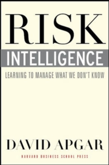 Risk Intelligence : Learning to Manage What We Don't Know, Hardback Book
