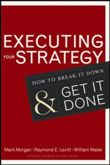 Executing Your Strategy : How to Break it Down and Get it Down, Hardback Book