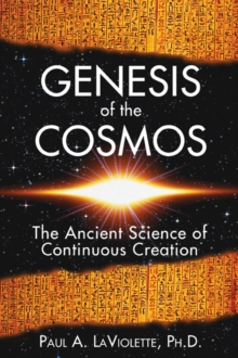 Genesis of the Cosmos : The Ancient Science of Continous Creation, Paperback / softback Book