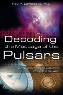 Decoding the Message of the Pulsars : Intelligent Communication from the Galaxy, Paperback Book