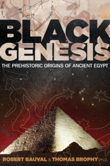 Black Genesis : The Prehistoric Origins of Ancient Egypt, Paperback / softback Book