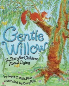 Gentle Willow : A Story for Children About Dying, Hardback Book