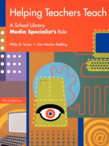 Helping Teachers Teach : A School Library Media Specialist's Role, 3rd Edition, Paperback / softback Book
