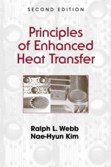 Principles of Enhanced Heat Transfer, Hardback Book