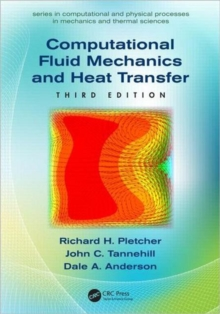 Computational Fluid Mechanics and Heat Transfer, Third Edition, Hardback Book