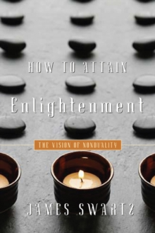 How to Attain Enlightenment : The Vision of Non-Duality, Paperback Book
