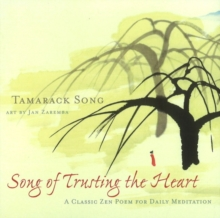 Song of Trusting the Heart : A Classic Zen Poem for Daily Meditation, Paperback / softback Book