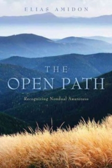 Open Path : Recognizing Nondual Awareness, Paperback Book