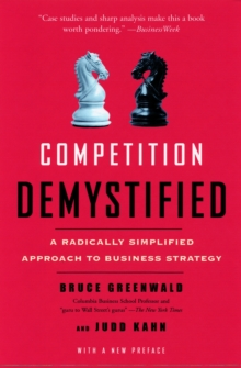 Competition Demystified : A Radically Simplified Approach to Business Strategy, Paperback / softback Book