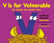 V is for Vulnerable : Life Outside the Comfort Zone: An ABC for Grownups, Hardback Book