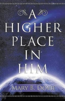 A Higher Place In Him, Paperback / softback Book