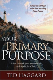 Your Primary Purpose : How to Reach Your Community and the World for Christ, Paperback / softback Book
