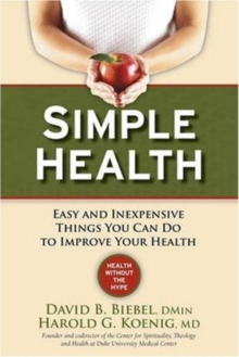 Simple Health : 20 Easy and Inexpensive Things You Can Do to Improve Your Health, Paperback / softback Book