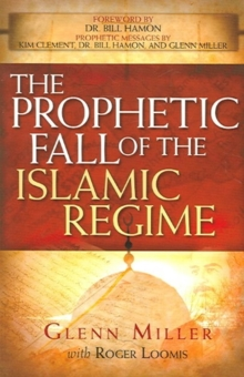 The Prophetic Fall of the Islamic Regime, Paperback / softback Book