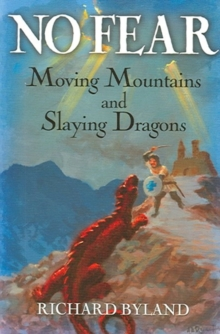 No Fear : Moving Mountains and Slaying Dragons, Paperback Book
