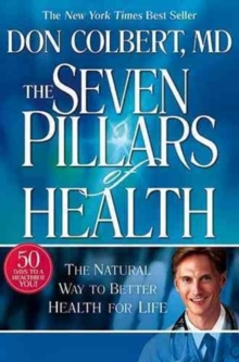 Seven Pillars of Health : The Natural Way to Better Health for Life, Hardback Book