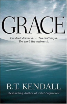 Grace : You Don't Deserve it; You Can't Buy it; You Can't Live without it, Paperback Book