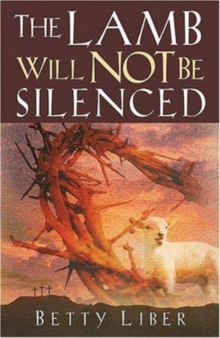 The Lamb Will Not be Silenced!, Paperback Book