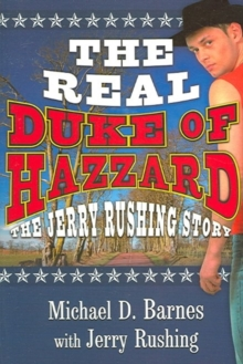 The Real Duke of Hazzard : The Jerry Rushing Story, Paperback / softback Book