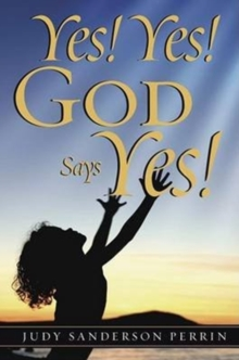 Yes! Yes! God Says Yes!, Paperback Book