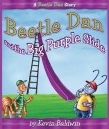 Beetle Dan & the Big Purple Slide, Hardback Book