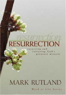Resurrection : Receiving and Releasing God's Greatest Miracle, Hardback Book
