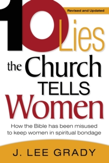 Ten Lies the Church Tells Women : How the Bible Has Been Misused to Keep Women in Spiritual Bondage, Paperback / softback Book