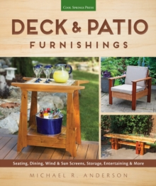 Deck & Patio Furnishings : Seating, Dining, Wind & Sun Screens, Storage, Entertaining & More, Paperback / softback Book