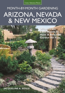Arizona, Nevada & New Mexico Month-by-Month Gardening : What to Do Each Month to Have a Beautiful Garden All Year, Paperback / softback Book