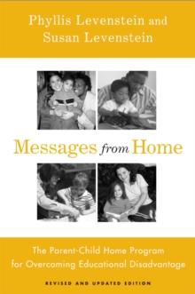 Messages From Home : The Parent-Child Home Program For Overcoming Educational Disadvantage, Paperback Book