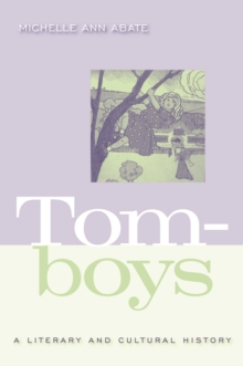 Tomboys : A Literary and Cultural History, Paperback / softback Book