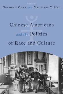 Chinese Americans and the Politics of Race and Culture, Paperback / softback Book