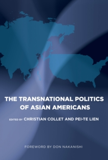 The Transnational Politics of Asian Americans, Paperback / softback Book