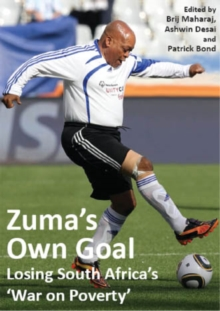 Zuma's Own Goal : Losing South Africa's 'War on Poverty', Paperback Book