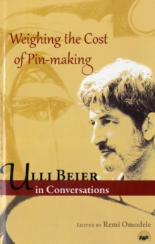 Weighing the Cost of Pin Making : Ulli Beier in Conversation, Paperback Book