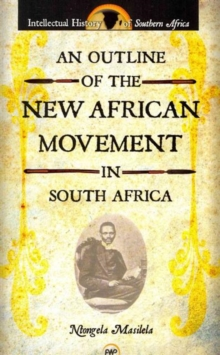 An Outline Of The New African Movement In South Africa, Paperback / softback Book